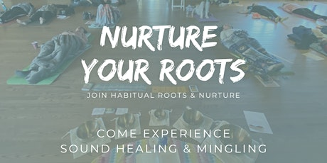 Nurture Your Roots with Sound Healing & Community Integration tickets