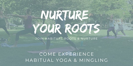 Nurture Your Roots with Habitual Yoga & Community Integration tickets