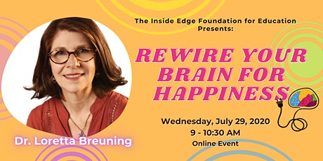 Rewire Your Brain for Happiness | The Inside Edge tickets