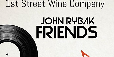John Rybak Friends at John Rybak Friends at First Street Wine Company tickets