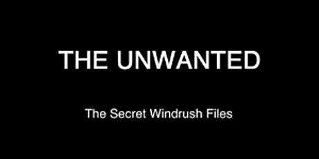 The Left Film Club: The Unwanted - The Secret Windrush Files tickets