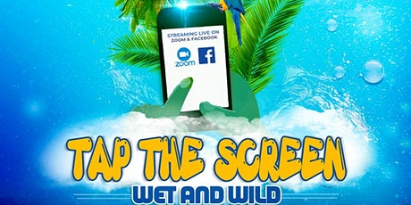 TAP THE SCREEN,  Wet and Wild by Hello Eventzz tickets
