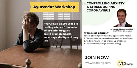 Controlling Stress & Anxiety during Coronavirus An Ayurveda Workshop tickets