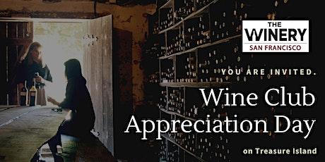 Wine Club Appreciation Day & Wine Tasting tickets