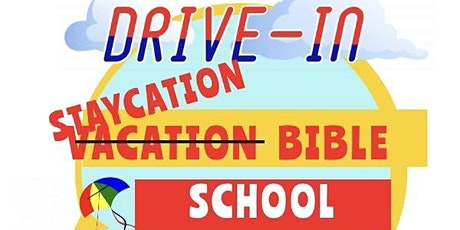 DRIVE IN VACATION BIBLE SCHOOL tickets