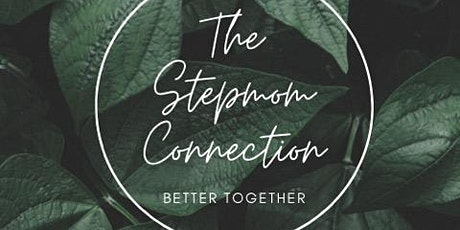 The Stepmom Connection VIRTUAL Conference tickets