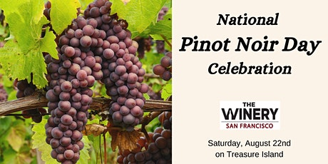 National Pinot Noir Day Celebration & Tasting tickets