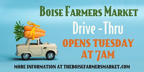 Boise Farmers Market Drive-Thru 7/11/20 tickets