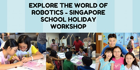 Explore the World of Robotics - Singapore School Holiday WorkShop tickets