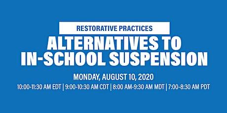 Virtual Workshop: Alternatives To In-School Suspension (ISS) tickets