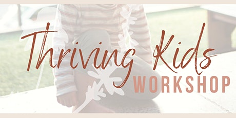 Thriving Kids Workshop tickets