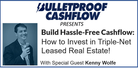 Build Hassle-Free Cashflow: How to Invest in Triple-Net Leased Real Estate tickets