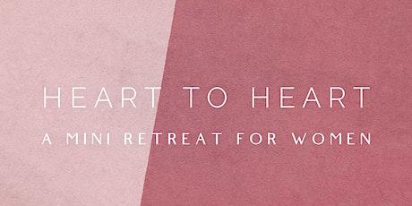 Heart To Heart. A mini retreat for women tickets