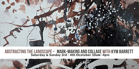 Abstracting The Landscape - mark-marking and collage With Kym Barrett tickets