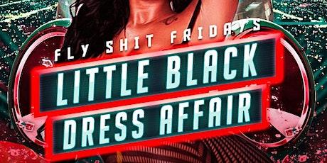 FlySh_tFridays s(Little Black Dress Affair ) The Baddie Haven tickets