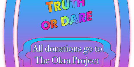 Truth or Dare Benefit show tickets