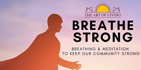 BREATHE STRONG  - A Breathing and Meditation workshop tickets