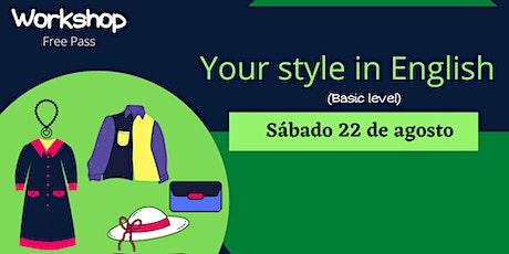 Workshop gratuito:  Your Style in English entradas