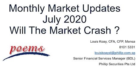 Monthly Market Updates - July  2020 - Will The Market Crash ? tickets