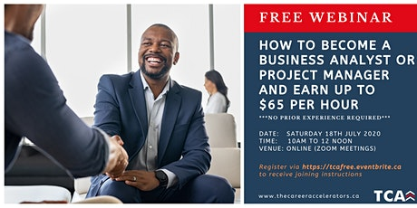 Become a Business Analyst or Project Manager and Earn up to $65 per hour!!! tickets