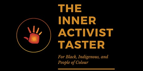 The Inner Activist Taster For Black, Indigenous, and People of Colour tickets