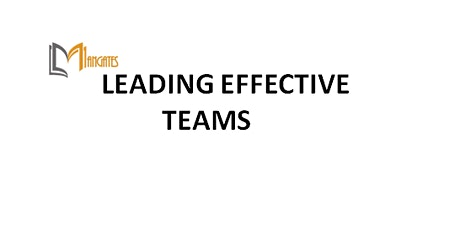 Leading Effective Teams 1 Day Training in Irvine, CA tickets