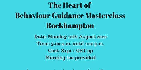 The Heart of Behaviour Guidance Masterclass Rockhampton tickets
