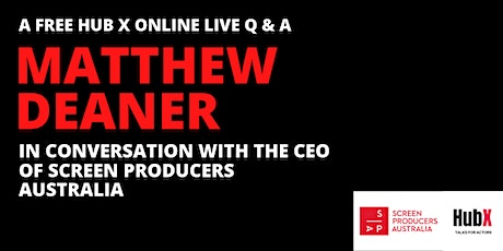 In Conversation w/ The CEO of Screen Producers Australia : Matthew Deaner tickets