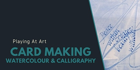 Playing at  Art - Card Making Watercolour and Calligraphy tickets