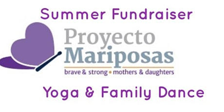 Summer Fundraiser Yoga and Family Dance / Proyecto Mariposas 2020 tickets