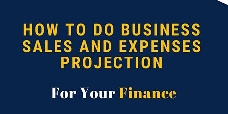 How to do Business Sales and Expenses Projection. tickets