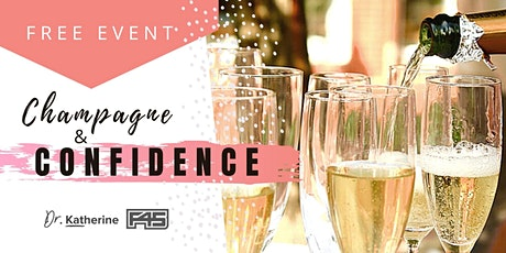 Champagne & Confidence with Dr Katherine - FREE event! tickets