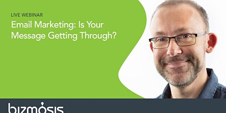 Email Marketing: Is Your Message Getting Through? tickets