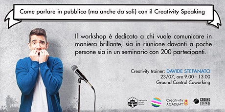 Workshop Creativity SPEAKING - Come parlare in pubblico senza paura tickets