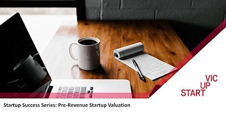 Startup Success Series: Pre-Revenue Startup Valuation tickets