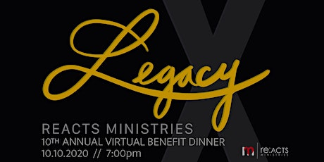 "2020 RE:ACTS Ministries Virtual Benefit Dinner ""Legacy"" tickets"
