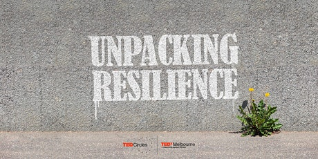 TEDxMelbourne Circle: Unpacking Resilience tickets