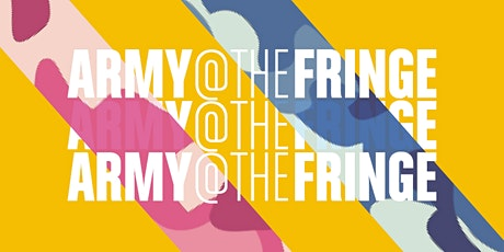 Army @ The Virtual Fringe: Bringing Your Show To Army@TheFringe tickets