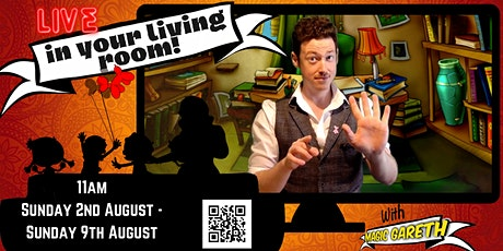 LIVE in your Living Room with Magic Gareth - 11am, SUNDAY 2nd August tickets