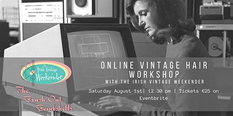 Digital Vintage Hair Workshop with The Brush Out Bombshells tickets