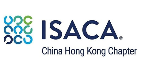 ISACA China HK Chapter - Happy-Hour Webinar on Tuesday, 28 July 2020 tickets
