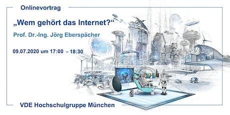 """Onlinevortrag: """"Wem gehört das Internet"""" mit Prof. Dr.-Ing Eberspächer Tickets"""