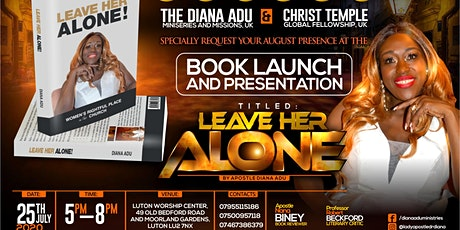"""LEAVE HER ALONE"" BOOK LAUNCH AND PRESENTATION BY DIANA ADU tickets"