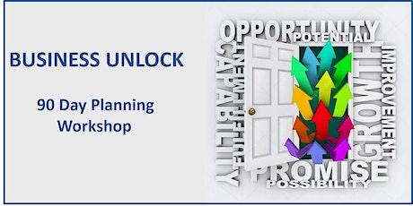 Business Unlock - 90 Day Planning Workshop tickets