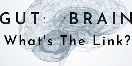 GUT - BRAIN - what's the link? tickets