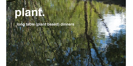 PLANT long table vegan dinner Tickets