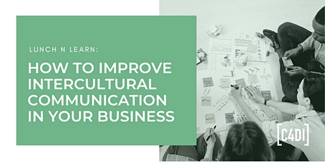How To Increase Intercultural Communication in Your Business | LunchNLearn tickets