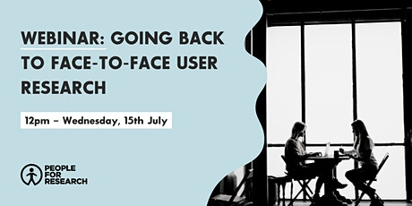 WEBINAR: going back to face-to-face user research tickets