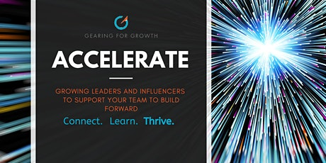 Accelerate - Growing Leaders and Influencers to Build Forward tickets