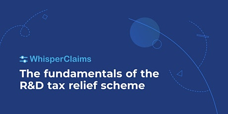 (SOLD OUT) The fundamentals of the R&D tax relief scheme tickets
